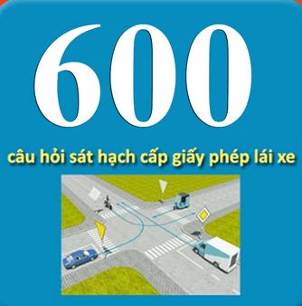 600 Câu Hỏi Thi Sát Hạch Lái Xe B2