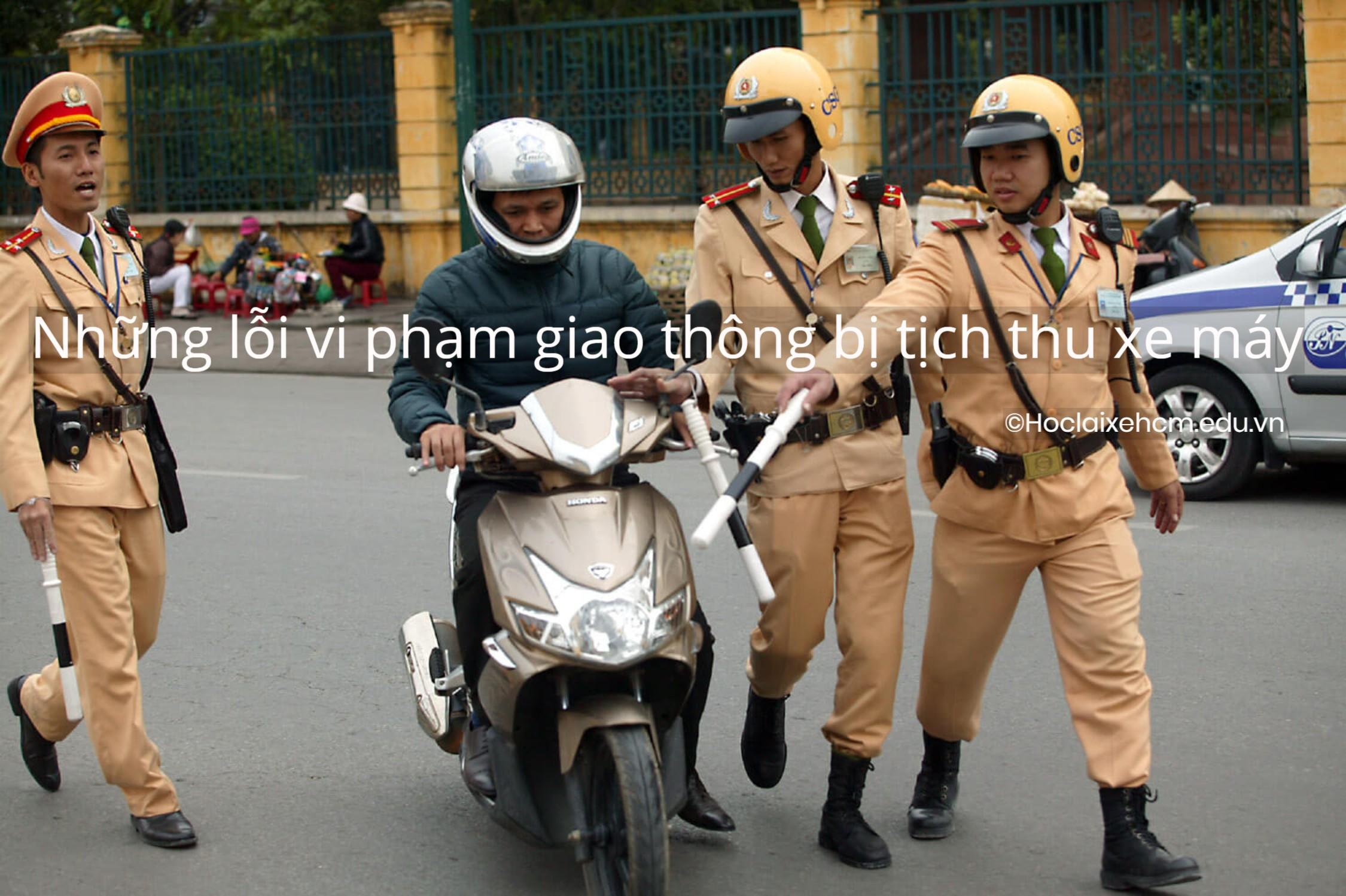 những lỗi vi phạm giao thông bị tịch thu xe máy